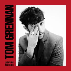 Tom Grennan - Lighting Matches (Deluxe)