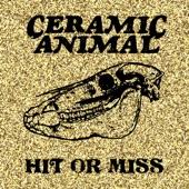 Ceramic Animal - Hit or Miss
