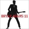 11 (Bonus Track Version), Bryan Adams