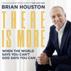 Brian Houston - There Is More: When the World Says You Can't, God Says You Can (Unabridged) artwork