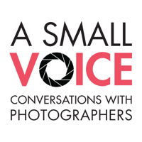 A Small Voice: Conversations With Photographers podcast