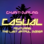 Chanti Darling - Casual (featuring The Last Artful, Dodgr)