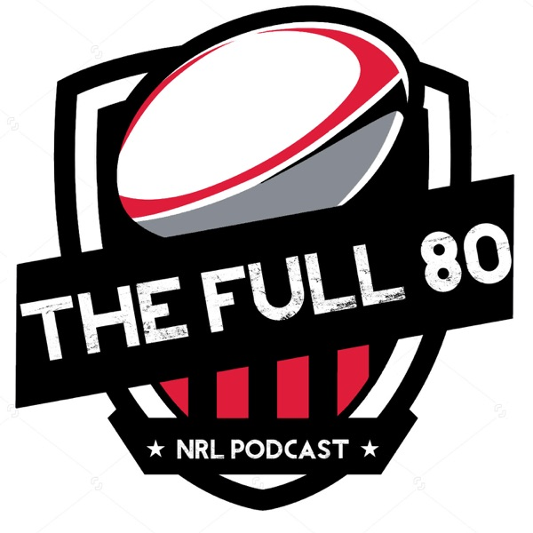 The Full 80 NRL Podcast