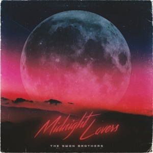 The Swon Brothers - Midnight Lovers