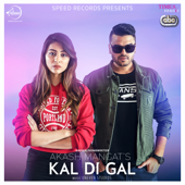 Kal Di Gal (with Uneven Sudios)