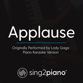 Applause (Originally Performed by Lady Gaga) [Piano Karaoke Version]
