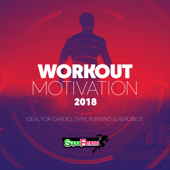 Workout Motivation 2018 (Ideal for Cardio, Gym, Running & Aerobics)