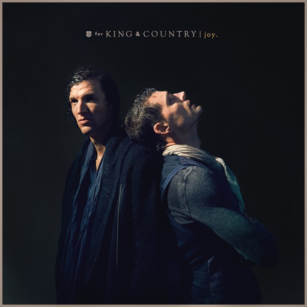 For King & Country - Joy