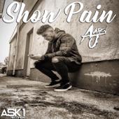 Show Pain - Aaron J