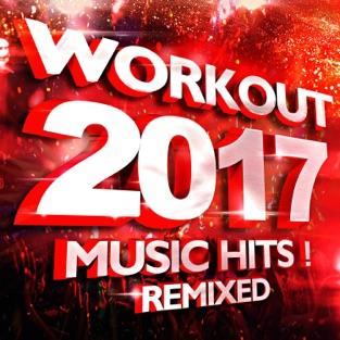 Workout 2017 Music Hits! Remixed – Workout Remix Factory