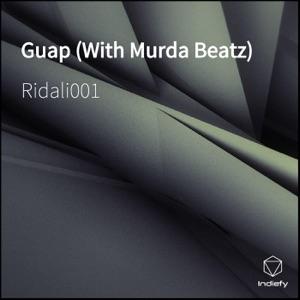 Ridali001 - Guap feat. Murda Beatz
