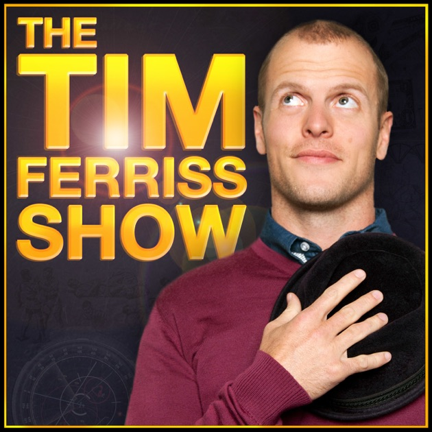 d6ac77bd385f9 The Tim Ferriss Show by Tim Ferriss on Apple Podcasts