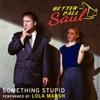 Lola Marsh - Something Stupid (From