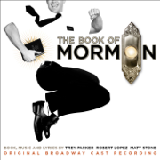 The Book of Mormon (Original Broadway Cast Recording) - Trey Parker, Robert Lopez & Matt Stone - Trey Parker, Robert Lopez & Matt Stone