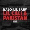 Lil Cali & Pakistan - Single, Ralo & Lil Baby