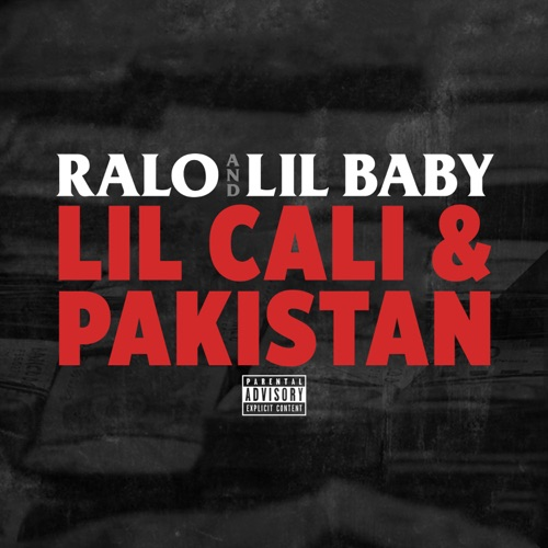 Ralo & Lil Baby - Lil Cali & Pakistan - Single