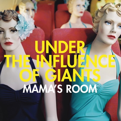 Mama's Room - EP - Under the Influence of Giants