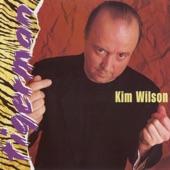 Kim Wilson - Tiger Man