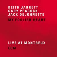 Gary Peacock, Jack DeJohnette & Keith Jarrett - My Foolish Heart (Live at Montreux) artwork