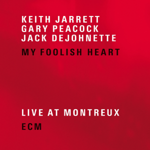 Gary Peacock, Jack DeJohnette & Keith Jarrett - My Foolish Heart (Live at Montreux)