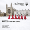 Stephen Cleobury, Choir of King's College, Cambridge, Sir David Willcocks & Philip Ledger - 100 Years of Nine Lessons & Carols  artwork