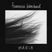Francesca Blanchard - Maria