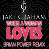 When a Woman Loves (Brian Power Remixes) - Single