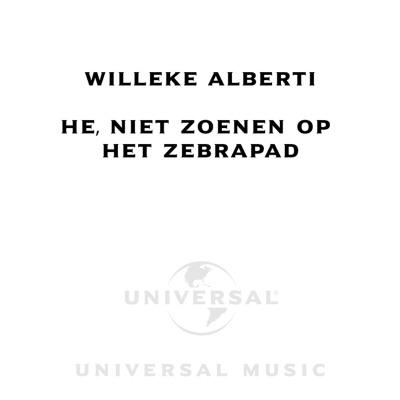 He, Niet Zoenen Op Het Zebrapad - Single - Willeke Alberti