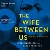 The Wife Between Us - Wer ist sie wirklich? (Ungekürzte Lesung) AudioBook Download