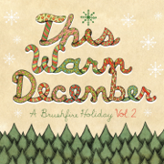 This Warm December, A Brushfire Holiday, Vol. 2 - Various Artists - Various Artists