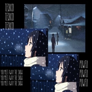 Teqkoi - You Melt Away the Snow feat. Powfu