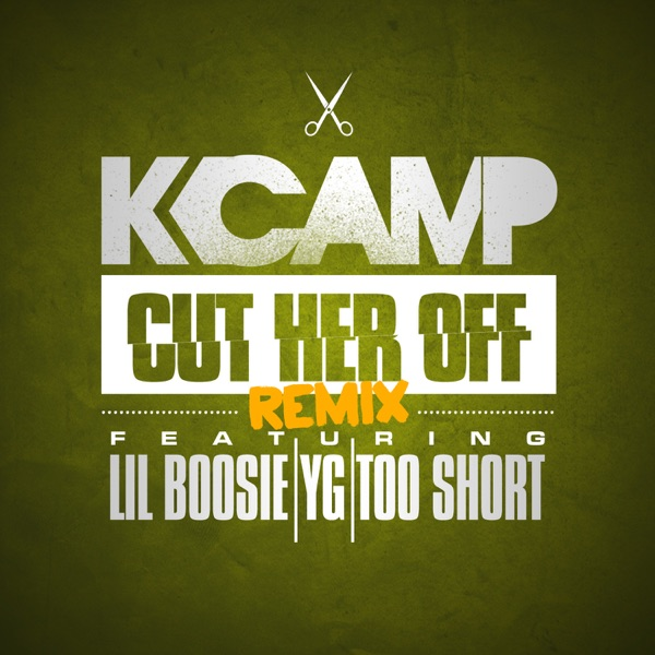 Cut Her Off (Remix) [feat. Lil Boosie, YG & Too $hort] - Single