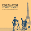 Sympathique - 20th Anniversary Edition (feat. Pink Martini) - Pink Martini