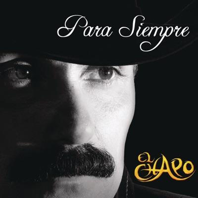 Para Siempre - El Chapo De Sinaloa