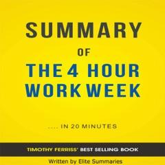 The 4 Hour Work Week, by Timothy Ferriss: Summary & Analysis (Unabridged)