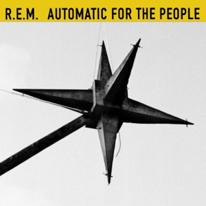Automatic For the People (25th Anniversary Edition) Mp3 Download