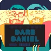 dare daniel by dare daniel podcast on apple podcasts