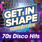Get In Shape Workout Mix: 70's Disco Hits (60 Minute Non-Stop Workout Mix) [125-129 BPM] - Power Music Workout - Power Music Workout