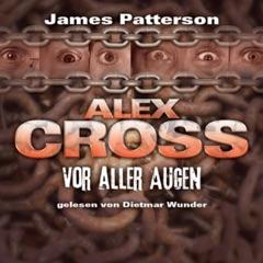 Vor aller Augen: Alex Cross 9