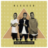 Blessed - Dube Brothers