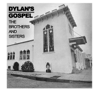 Dylan's Gospel - The Brothers and Sisters