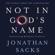 Jonathan Sacks - Not in God's Name