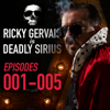 Ricky Gervais Is Deadly Sirius: Episodes 1-5 - Ricky Gervais