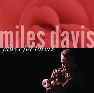 Miles Davis - Miles Davis Plays for Lovers (Remastered)