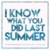 I Know What You Did Last Summer (feat. Kelly Rowland) - Single, Jacob Whitesides