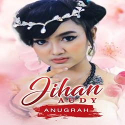 Album Anugrah Single By Jihan Audy Free Mp3 Download Mp3