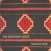 The Sonoran Dogs - Enchanted Land of New Mexico