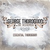 Essential Thorogood (Remastered), George Thorogood & The Destroyers
