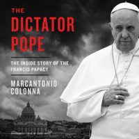 Marcantonio Colonna - The Dictator Pope: The Inside Story of the Francis Papacy (Unabridged) artwork