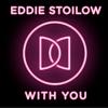 Eddie Stoilow - With You artwork